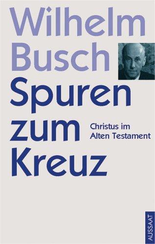 Wilhelm Busch - Spuren zum Kreuz